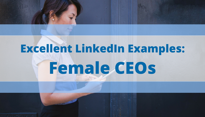 Excellent LinkedIn Examples: Female CEOs