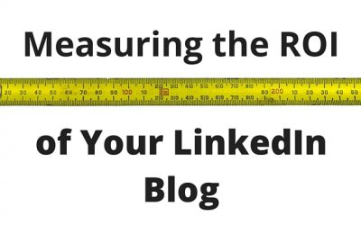 Measuring ROI from Blogging on LinkedIn