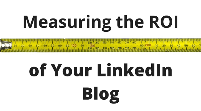 Measuring ROI from Blogging on LinkedIn