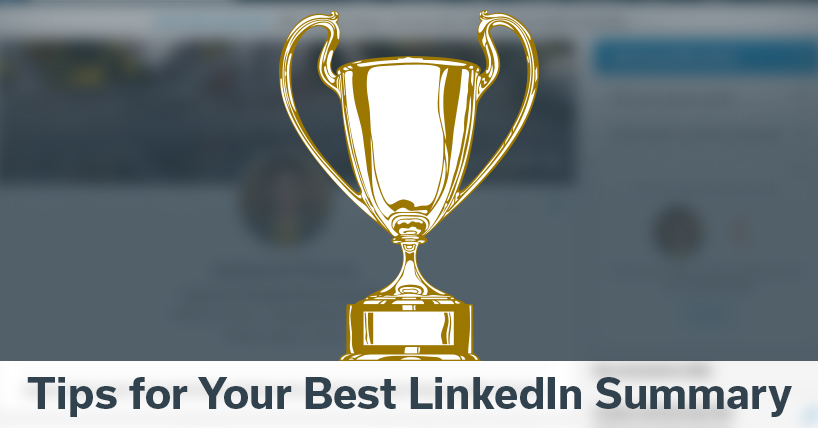 Tips for Your Best LinkedIn Summary