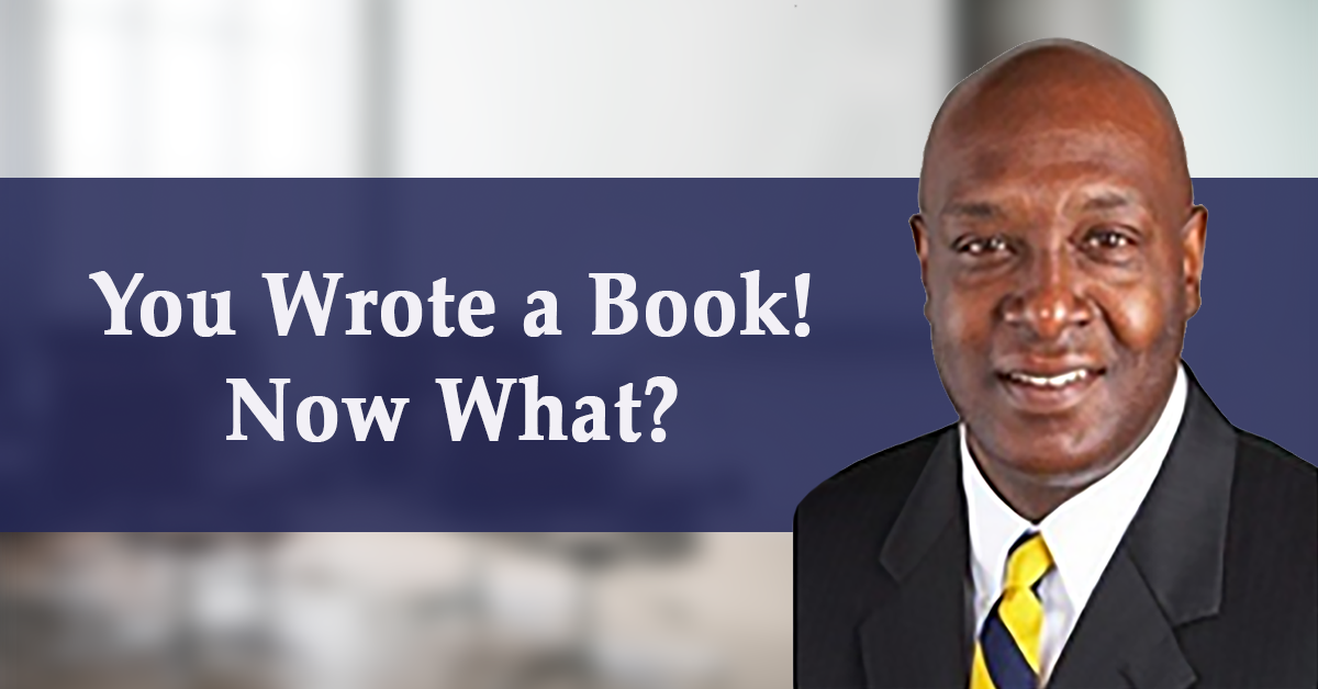 You Wrote a Book! Now What?
