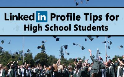 LinkedIn Tips for High School Students