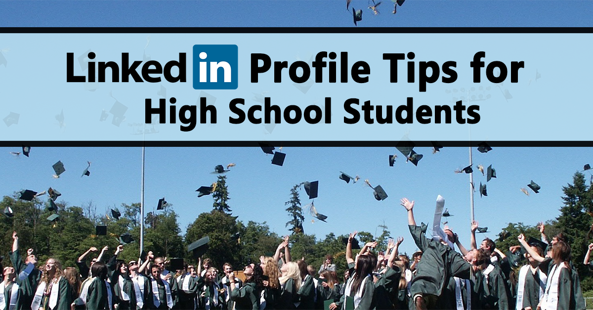 LinkedIn Tips for High School Students