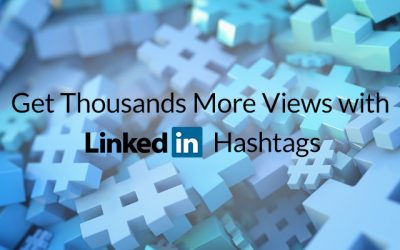 Get Thousands More Views with LinkedIn Hashtags