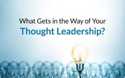What Gets in the Way of Your Thought Leadership?