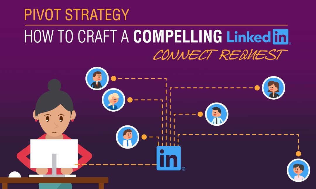 Pivot Strategy: How to Craft a Compelling LinkedIn Connect Request
