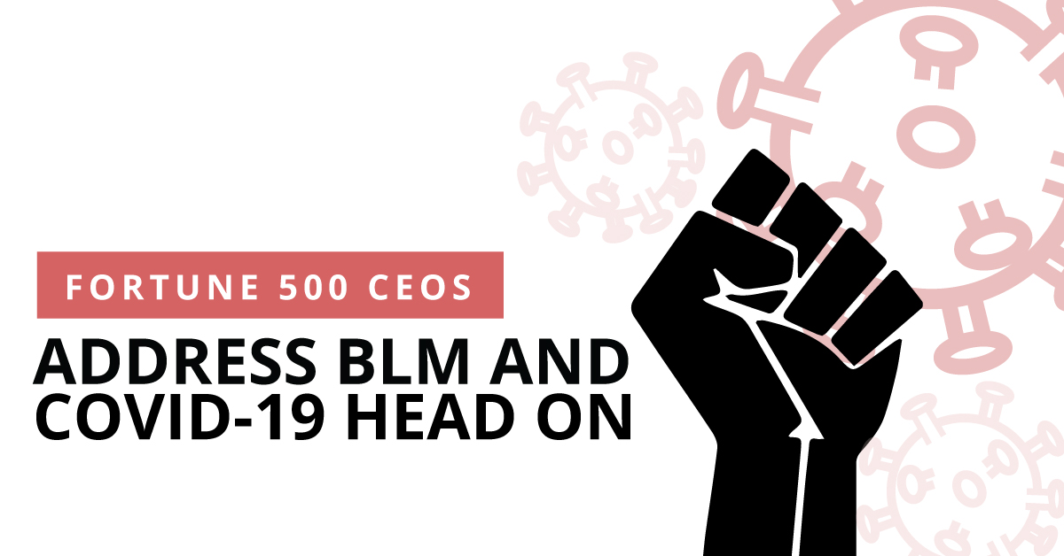 Fortune 500 CEOs Address BLM and COVID-19 Head On