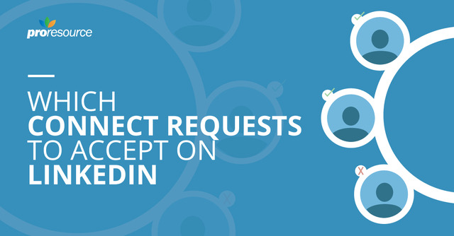 Which Connect Requests to Accept on LinkedIn