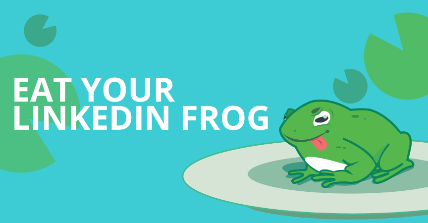 Eat Your LinkedIn Frog