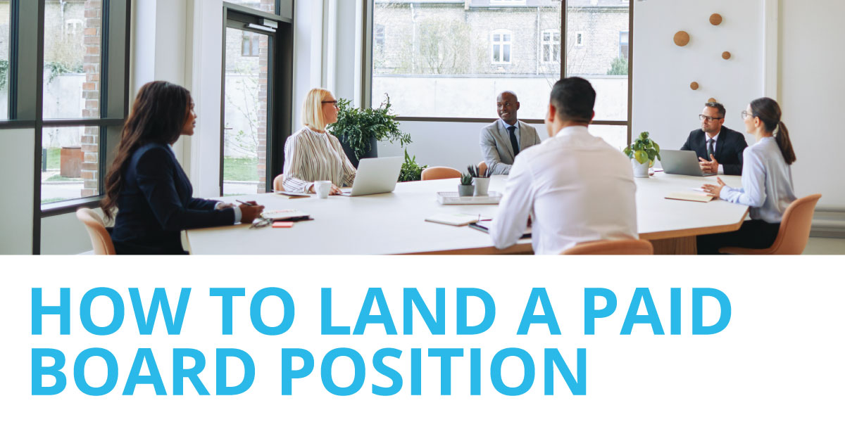 How to Land a Paid Board Position