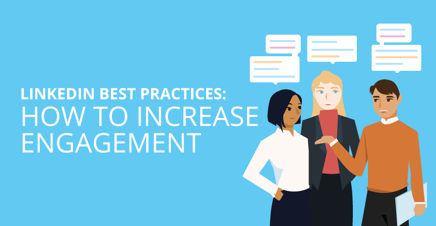 LinkedIn Best Practices: How to Increase Engagement