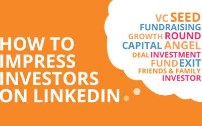 How to Impress Investors on LinkedIn
