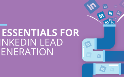 5 Essentials for Lead Generation on LinkedIn