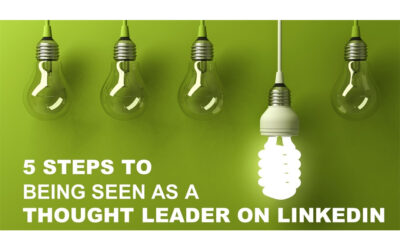 5 Steps to Be Seen as a Thought Leader on LinkedIn