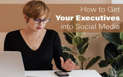 How to Get Your Executives into Social Media